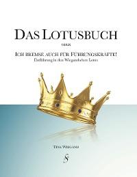 Cover Das Lotusbuch -  Ich bremse auch für Führungskräfte