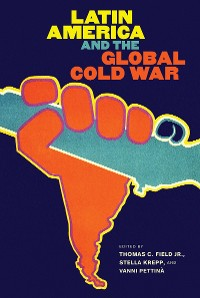Cover Latin America and the Global Cold War