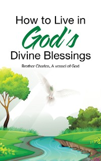 Cover How to Live in God's Divine Blessings
