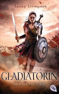 Cover Gladiatorin - Freiheit oder Tod