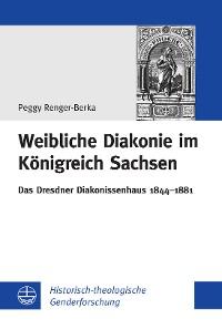 Cover Weibliche Diakonie im Königreich Sachsen