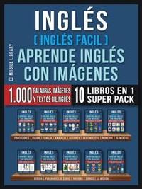 Cover Inglés ( Inglés Facil ) Aprende Inglés con Imágenes (Super Pack 10 libros en 1)