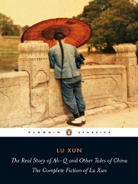 Cover The Real Story of Ah-Q and Other Tales of China