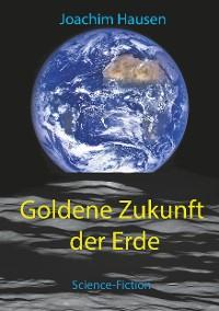 Cover Goldene Zukunft der Erde
