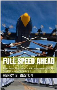 Cover Full Speed Ahead / Tales from the Log of a Correspondent with Our Navy
