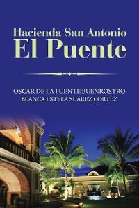 Cover Hacienda San Antonio El Puente