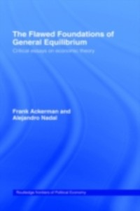 Cover Flawed Foundations of General Equilibrium Theory