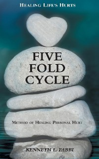 Cover Five Fold Cycle - Method of Healing Personal Hurt