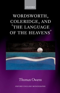 Cover Wordsworth, Coleridge, and 'the language of the heavens'