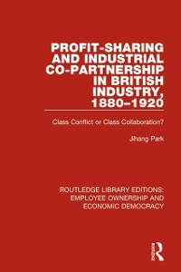 Cover Profit-sharing and Industrial Co-partnership in British Industry, 1880-1920