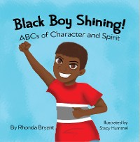 Cover Black Boy Shining! ABCs of Character and Spirit