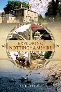 Cover Exploring Nottinghamshire