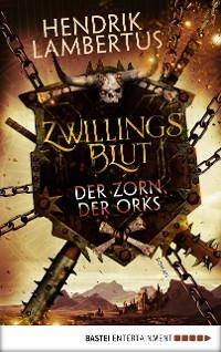 Cover Zwillingsblut - Der Zorn der Orks