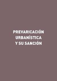 Cover Prevaricación urbanística y su sanción