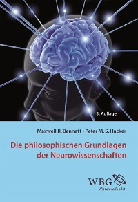 Cover Die philosophischen Grundlagen der Neurowissenschaften