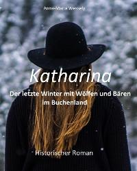 Cover Katharina - Der letzte Winter mit Wölfen und Bären im Buchenland