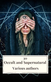 Cover 30 Occult and Supernatural Masterpieces in One Book
