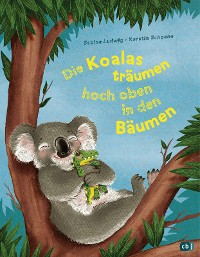 Cover Die Koalas träumen hoch oben in den Bäumen