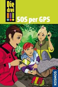 Cover Die drei !!!, 36, SOS per GPS (drei Ausrufezeichen)