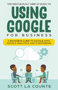 Cover The Ridiculously Simple Guide to Using Google for Business