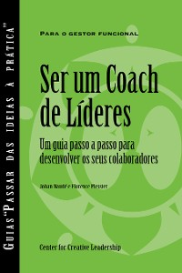 Cover Becoming a Leader Coach: A Step-by-Step Guide to Developing Your People (Portuguese for Europe)