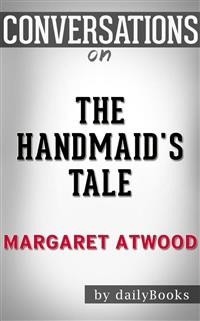 Cover The Handmaid's Tale: byMargaret Atwood | Conversation Starters