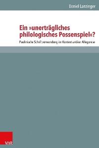 """Cover Ein """"unerträgliches philologisches Possenspiel""""?"""