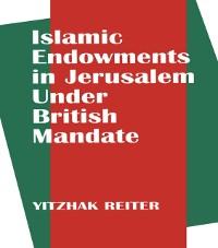 Cover Islamic Endowments in Jerusalem Under British Mandate