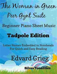 Cover Woman in Green the Peer Gynt Suite Beginner Piano Sheet Music Tadpole Edition