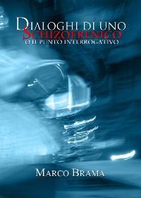 Cover Dialoghi di uno schizofrenico (o il punto interrogativo)