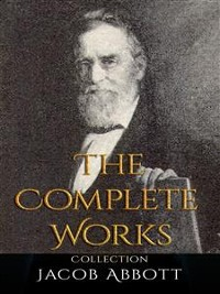 Cover Jacob Abbott: The Complete Works
