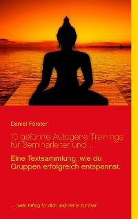 Cover 10 geführte Autogene Trainings für Seminarleiter und ...