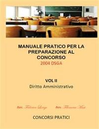 Cover Manuale Pratico per la preparazione al concorso 2004 DSGA Vol. II Diritto Amministrativo
