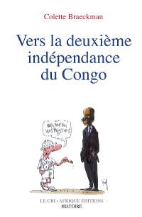 Cover Vers la deuxième indépendance du Congo