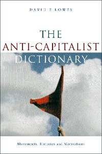 Cover The Anti-Capitalist Dictionary