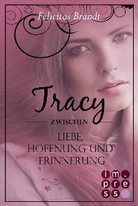 Cover Lillian: Tracy - Zwischen Liebe, Hoffnung und Erinnerung (Spin-off der Lillian-Reihe)