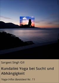 Cover Kundalini Yoga bei Sucht und Abhängigkeit