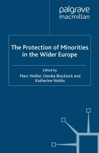 Cover The Protection of Minorities in the Wider Europe