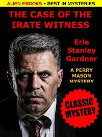 Cover The Case of the Irate Witness