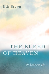 Cover The Bleed of Heaven