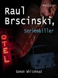 Cover Raul Brscinski, Serienkiller