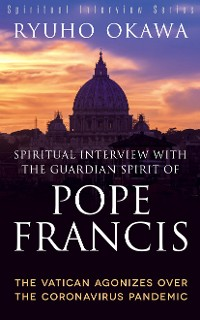 Cover Spiritual Interview with the Guardian Spirit of Pope Francis