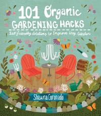 Cover 101 Organic Gardening Hacks
