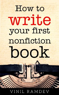 Cover How to Write Your First Nonfiction Book