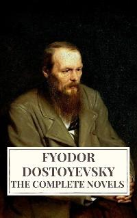 Cover The Complete Novels of Fyodor Dostoyevsky