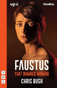 Cover Faustus: That Damned Woman (NHB Modern Plays)