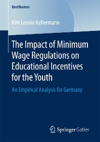 Cover The Impact of Minimum Wage Regulations on Educational Incentives for the Youth