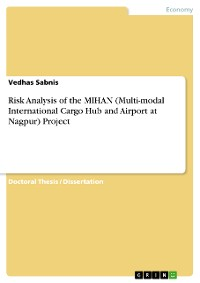 Cover Risk Analysis of the MIHAN (Multi-modal International Cargo Hub and Airport at Nagpur) Project.