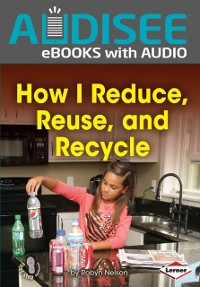 Cover How I Reduce, Reuse, and Recycle