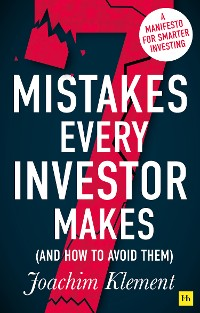 Cover 7 Mistakes Every Investor Makes (And How To Avoid Them)